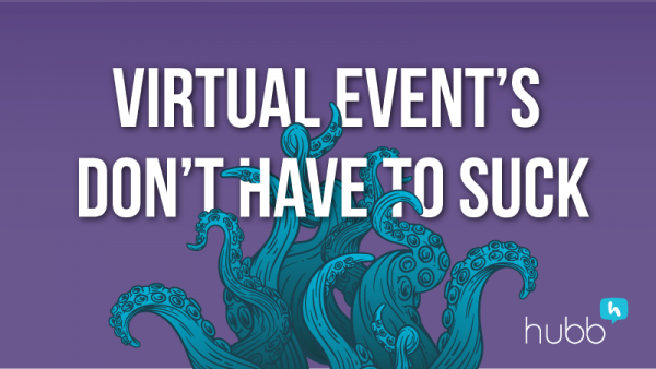 Virtual Events Don't Have to Suck